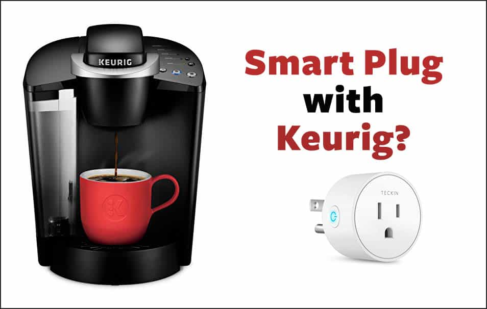 Do Smart Plugs Work With Keurig?