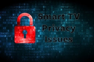 Smart TVs Privacy Issues protection